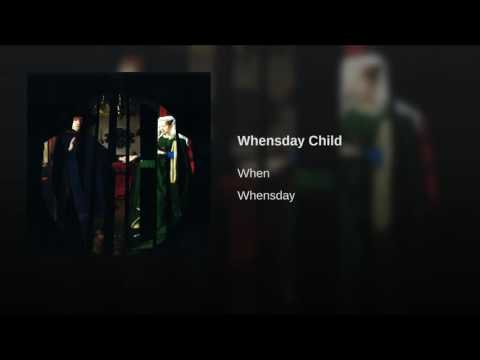 Whensday Child