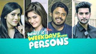 What If... Weekdays Were People | Ft. Aadi, Vaibhavi, Rashmi Gautam | Chai Bisket