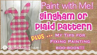 Paint with Me! Gingham Plaid Bunny // My Tips for Fixing Painting Boo-Boos!