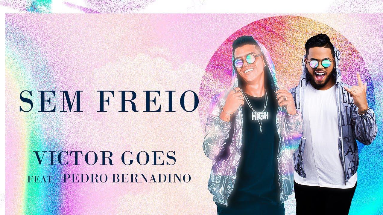 Victor Goes feat  Pedro Bernadino - Sem Freio (Oficial Lyric Video)