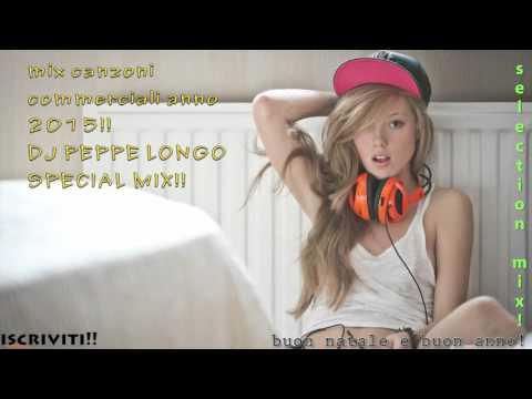 ♫MIX LE CANZONI DEL MOMENTO ANNO 2015 LE CANZONI PIU ASCOLTATE NEL 2015 Dj Peppe Longo Special Mix!♫