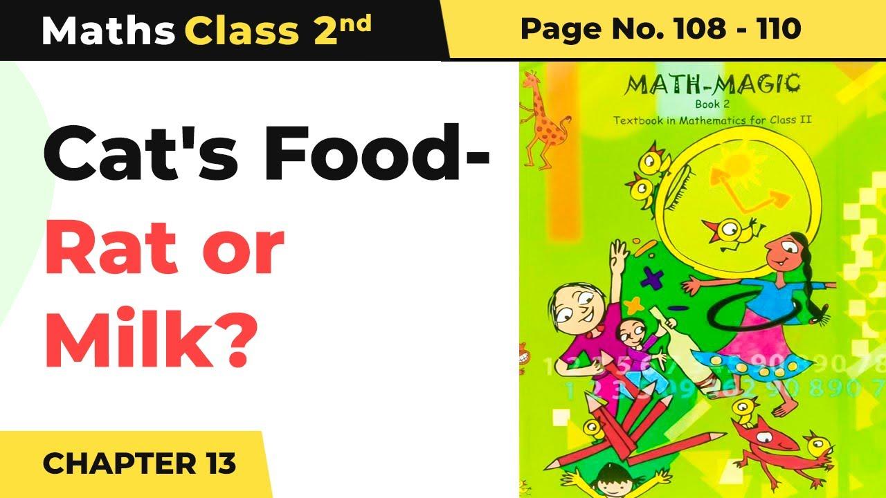 Class 2 Maths Chapter 13   Cat's Food -Rat or Milk? -The Longest Step  Math Magic Book Pg No.108-110