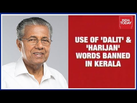 Kerala Govt Restricts Use Of Words 'Dalits' & 'Harijans'