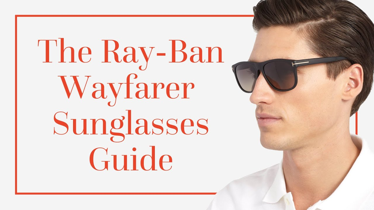 23230ef42 Wayfarer Sunglasses Guide — Gentleman's Gazette