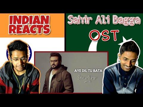 Indian Reacts To :-Aye Dil Tu Bata (Full Song) | Sahir Ali Bagga | New Hindi Songs 2018