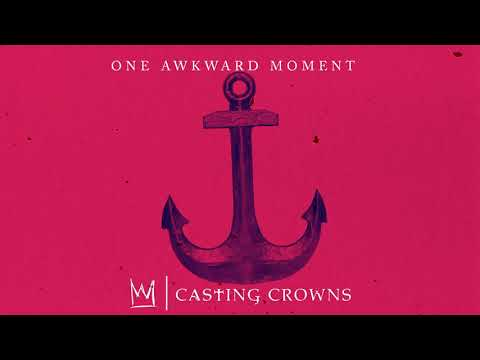 Casting Crowns - One Awkward Moment (Visualizer) Mp3