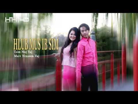 Hlub Mus Ib Sim | Tsim Nuj Yaj ft. Maiv Ntxawm Vaj | Official thumbnail