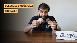 Conheça nossas soluções biológicas: Ecoballs inoculadas com microrganismos.