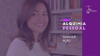 07 - AÇÃO - Alquimia Pessoal