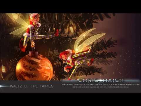 Waltz Of The Fairies - Chris Haigh | Magical Fantasy Beautiful Christmas Music