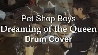 Pet Shop Boys - Dreaming of the Queen (Drum Cover)