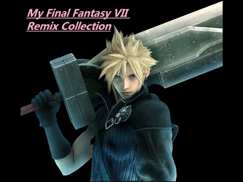 My Final Fantasy VII Remixes: 5 Hrs of Rock/Metal/Techno/Piano/Violin/Etc [MP3 Download]