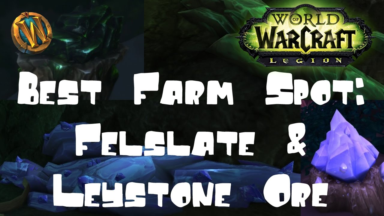 Best Leystone Ore And Felslate Farming Spot In 7 1 Youtube