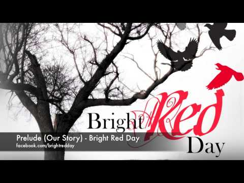 Bright Red Day   Prelude Our Story