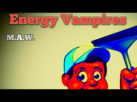 M.A.W. Dealing with people and business Episode 17 Energy Vampires