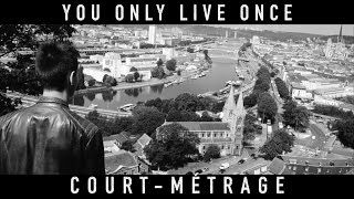 You Only Live Once - Short Film VF (2015) [HD]