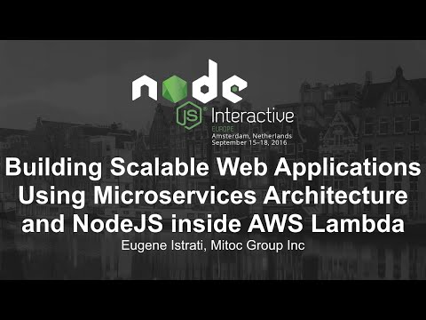 Building Scalable Web Applications Using Microservices Architecture and NodeJS inside AWS Lambda