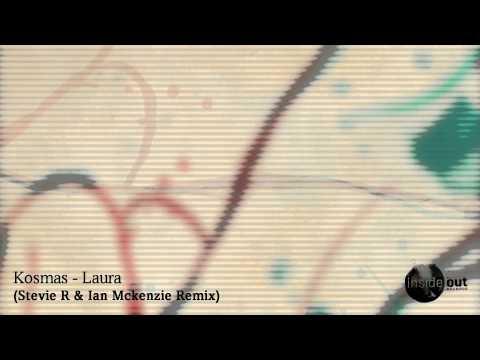 Kosmas - Laura (Stevie R & Ian Mckenzie Remix)