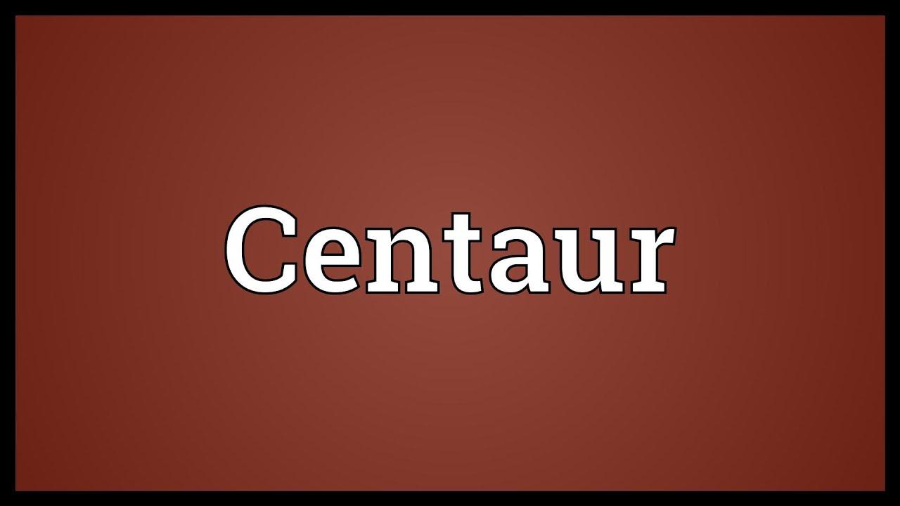 Centaur Meaning