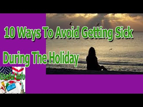 10 Ways To Avoid Getting Sick During The Holiday | Useful info