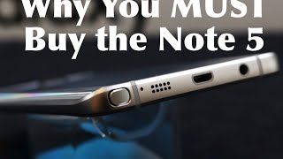 3 Reasons You MUST Buy The Galaxy Note 5 !
