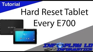 Hard Reset Tablet Every E700