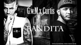 G.w.M x Curtis - BANDITA / Offical Music /