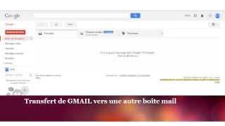 transfert de messages GMAIL vers hotmail, vers outlook, vers yahoo