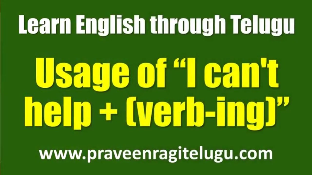 "TTEG0062 - ""I can't help + verb - ing"" - Learn English through Telugu - Telugu to English Lesson-IV - YouTube"
