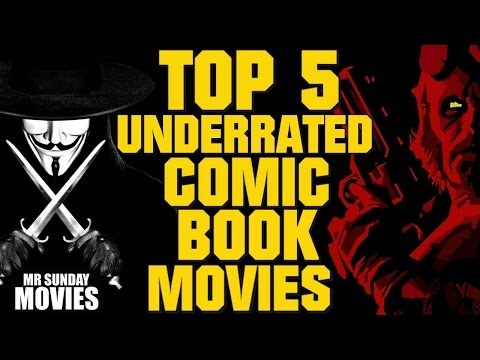 Top 5 Underrated Comic Book Movies