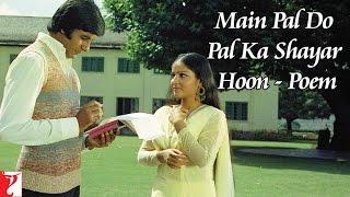 Main Pal Do Pal Ka Shair Hoon Poem | Kabhi Kabhie | Amitabh, Rakhee | Mukesh | Khayyam Thumb