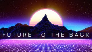 Best of SynthWave / ChillWave / RetroWave - Future to the Back