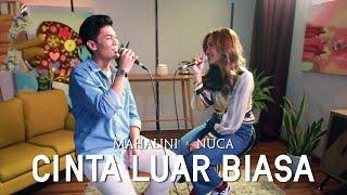 Download lagu MAHALINI & NUCA - CINTA LUAR BIASA (LIVE KONSER KEBERSAMAAN #DIRUMAHAJA)
