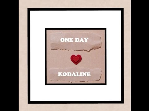 One Day by Kodaline - Lyrics