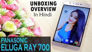Panasonic Eluga RAY 700 Unboxing & Overview- In Hindi