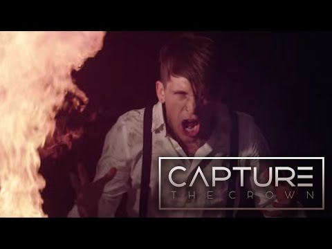 Capture The Crown - Firestarter (Music Video)