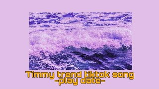 Download lagu Timmy​ trend​ song​ (play​ date)​ Slowed