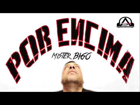 Mister BIGO - POR ENCIMA VIDEO AUDIO FILE