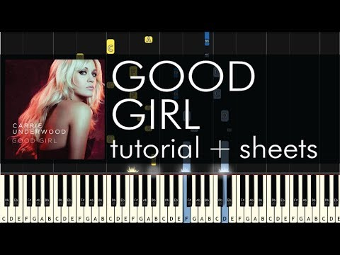 Carrie Underwood - Good Girl - Piano Tutorial + Sheets