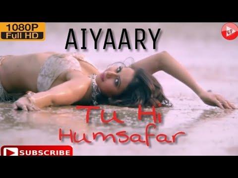 aiyaary-movie-song-|-tu-hi-humsafar-|-armaan-malik-|-sidharth-malhotra-|-rakul-preet-singh-|viral-bb