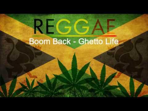 Boom Back - Ghetto Life (Reggae Roots)