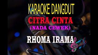 Karaoke Citra Cinta Nada Cewek - Rhoma Irama (Karaoke Dangdut Tanpa Vocal)