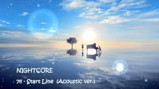 NIGHTCORE | 7!! - Start Line (Acoustic Ver)(, 2015-11-11T16:07:03.000Z)