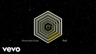 Padi - Menerobos Gelap (Official Lyric Video)