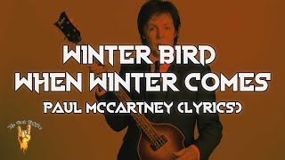 Paul McCartney - Winter Bird / When Winter Comes (Lyrics)