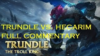 [d5] Trundle Vs. Hecarim | Full Commentary | League Of Legends