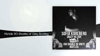Sofia Karlberg - Crazy in Love (Monolix 50 Shades of Grey Bootleg)