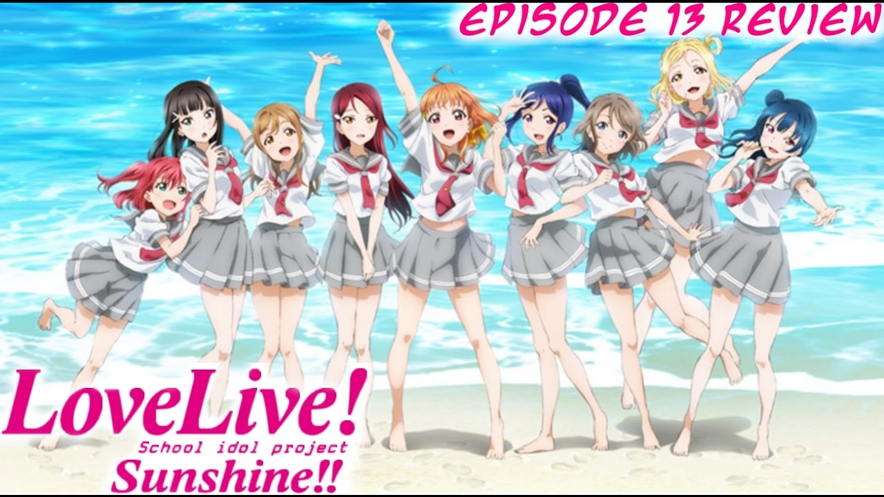 Love Live! Sunshine!! Episode 13 Finale Review (Season 2 LETS GO!!)