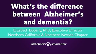 Elizabeth edgerly: what's the difference between alzheimer's and dementia?