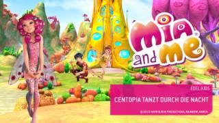 Mia and Me - ♫ Centopia tanzt durch die Nacht ♫ - Aus dem Album Sternentanz und Elfenzauber